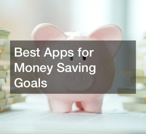 Best Apps for Money Saving Goals