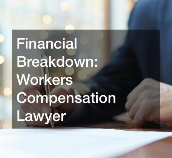 Financial Breakdown  Workers Compensation Lawyer