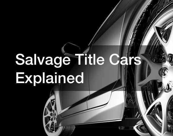 Salvage Title Cars Explained
