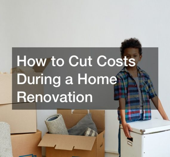 How to Cut Costs During a Home Renovation